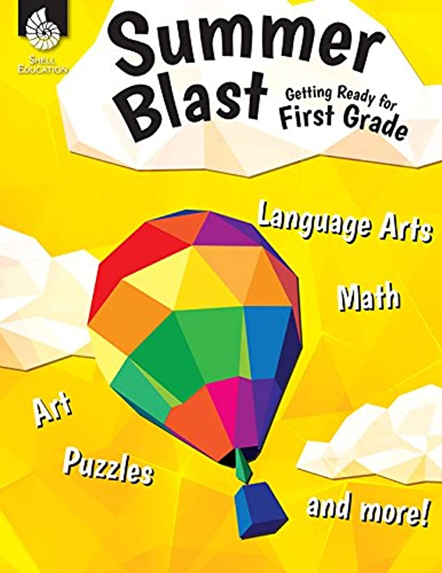Summer Blast: Getting Ready for First Grade – Full-Color Workbook for Kids Ages 5-7 - Reading, Writing, Art, and Math Worksheets - Prevent Summer Learning Loss – Parent Tips