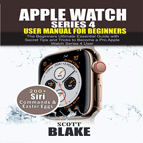 Apple Watch Series 4 User Manual for Beginners  By  cover art