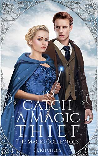 To Catch a Magic Thief (The Magic Collectors)