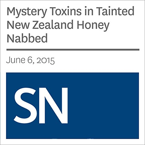 Mystery Toxins in Tainted New Zealand Honey Nabbed cover art