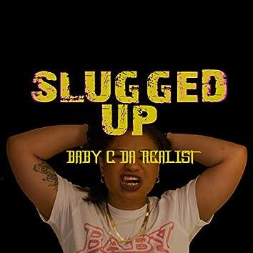 Slugged Up