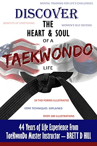 Discover The Heart & Soul of a TaeKwonDo Life (English Edition)