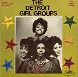 The Detroit Girl Groups: The Early Years