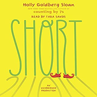 Short                   By:                                                                                                                                 Holly Goldberg Sloan                               Narrated by:                                                                                                                                 Tara Sands                      Length: 6 hrs and 36 mins     93 ratings     Overall 4.5