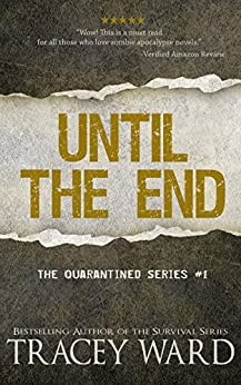 Until the End (Quarantined series Book 1) by [Tracey Ward]
