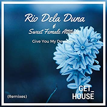 Give You My Devotion (Remixes)