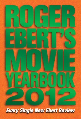 Roger Ebert's Movie Yearbook 2012 (English Edition)