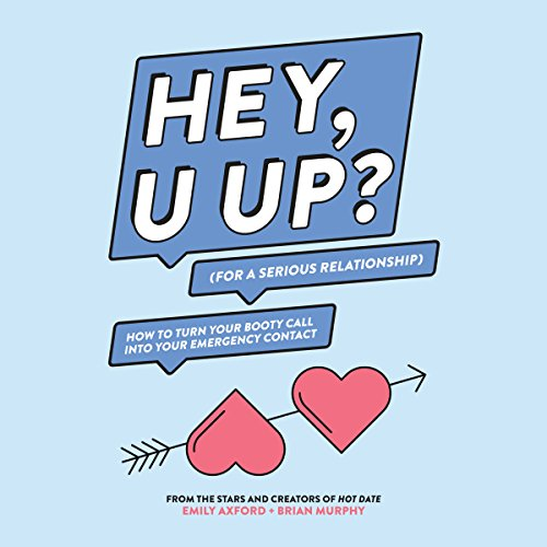 HEY, U UP? (For a Serious Relationship) audiobook cover art