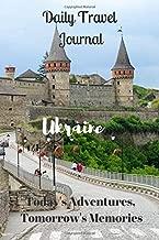 Daily Travel Journal Ukraine: Today's Adventures, Tomorrow's Memories