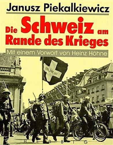 Die Schweiz am Rande des Krieges