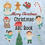 Christmas ABC Book: The Alphabet A-Z with Christmas Words | Holiday Gift Idea for Kids, Preschoolers, Toddlers and Kindergarteners!