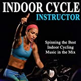Indoor Cycle Instructor (Spinning the Best Indoor Cycling Music in the Mix) & DJ Mix