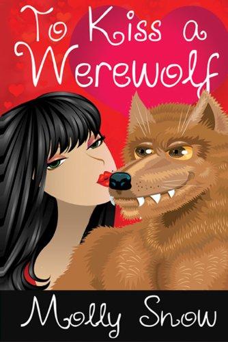 To Kiss a Werewolf (Werewolf Kisses, Book 1) (English Edition)