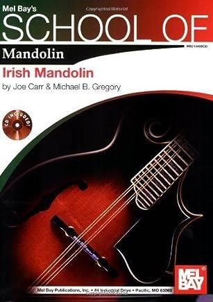 Mel Bays School of Mandolin: Irish Mandolin by Joe Carr & Michael Gregory (2009) Paperback