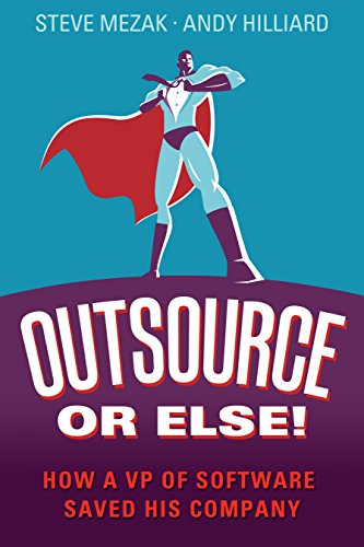 Outsource or Else! How a VP of Software Saved His Company