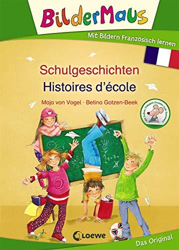 Bildermaus - Mit Bildern Französisch lernen - Schulgeschichten - Histoires d'école: Bildermaus - Apprendre l'allemand avec des images