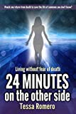 24 Minutes On The Other Side: Living Without Fear of Death