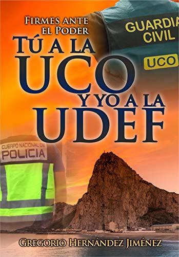 """""""Tú a la UCO y yo a la UDEF"""": (Firmes ante el Poder)"""