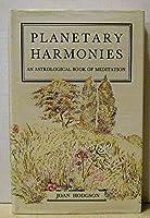 Planetary Harmonies: Astrological Book of Meditation