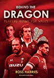 Behind the Dragon: Playing Rugby for Wales (Behind the Jersey) (English Edition)