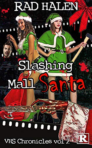 Slashing Mall Santa: VHS Chronicles…
