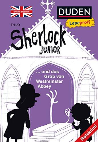 Duden Leseprofi – Sherlock Junior und das Grab von Westminster Abbey, Erstes Englisch: Ratekrimi (Englisch lernen 2. Klasse, Band 3)