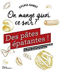 Livre de cuisine Des pâtes épatantes ! Collection On mange quoi ce soir ?