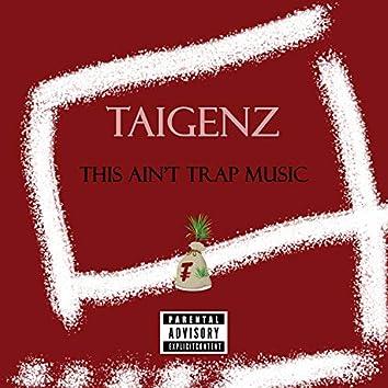 This Ain't Trap Music