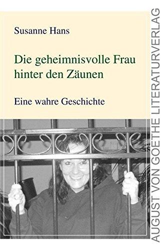 Die geheimnisvolle Frau hinter den Zäunen: Eine wahre Geschichte