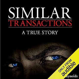 Similar Transactions                   Auteur(s):                                                                                                                                 S. R. Reynolds                               Narrateur(s):                                                                                                                                 Linda Kimbrough                      Durée: 11 h et 46 min     1 évaluation     Au global 4,0