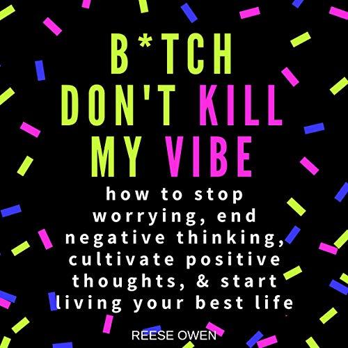 B*tch Don't Kill My Vibe cover art