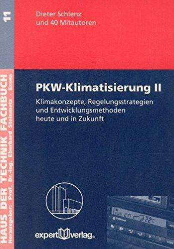 PKW-Klimatisierung / PKW-Klimatisierung, II:: Klimakonzepte, Regelungsstrategien und Entwicklungsmethoden heute und in Zukunft (Haus der Technik - Fachbuchreihe)