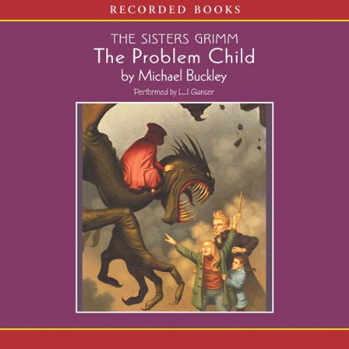 The Problem Child: The Sisters Grimm
