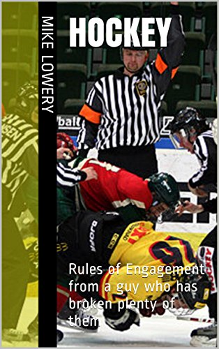 Hockey: Rules of Engagement From a Guy Who Has Broken Plenty of Them (English Edition)