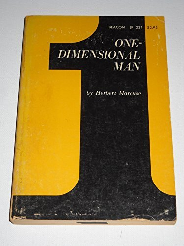 One - Dimensional Man: Studiesin the Ideology of Advanced Industrial Society