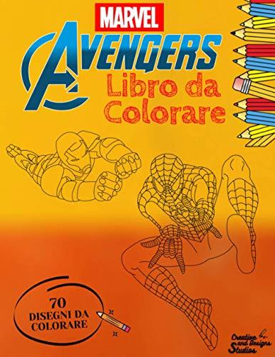 Marvel Avengers: Libro da Colorare: 70 Disegni da colorare per Bambini, Ragazzi e Adulti