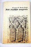 Arte mudéjar aragonés (Colección básica aragonesa ; 4-5) (Spanish Edition)