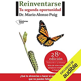 Reinventarse [Reinvent]     Tu segunda oportunidad              By:                                                                                                                                 Mario Alonso Puig                               Narrated by:                                                                                                                                 Juan Magraner                      Length: 3 hrs and 57 mins     177 ratings     Overall 4.8