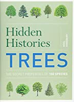Hidden Histories: Trees: The Secret Properties of 150 Species