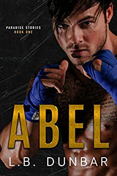 Abel: a fake relationship fighter romance (Paradise Stories Book 1) by [L.B. Dunbar]