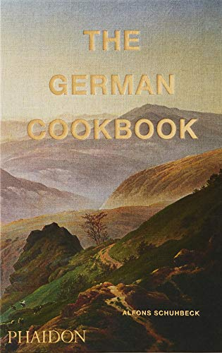 Compare Textbook Prices for The German Cookbook Illustrated Edition ISBN 9780714877327 by Schuhbeck, Alfons