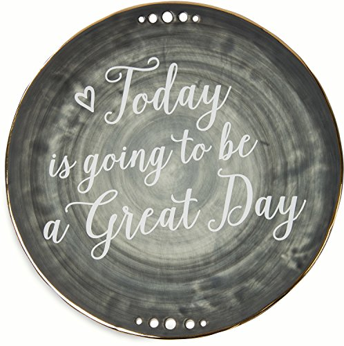 Pavilion Gift Company Emmaline'Today is going to be a Great Day' Ceramic Decorative Plate, 9', Charcoal