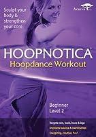 Hoopnotica: Hoop Dance Basics - Beginners Level 2 [DVD]