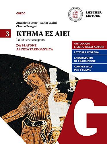 Ktema es aiei. La letteratura greca. Per il triennio del Liceo classico. Con e-book. Con espansione online: 3