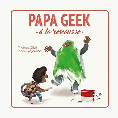 Papa geek à la rescousse !