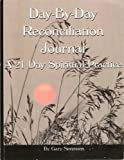 Day-By-Day Reconciliation Journal: A 21 Day Spiritual Practice