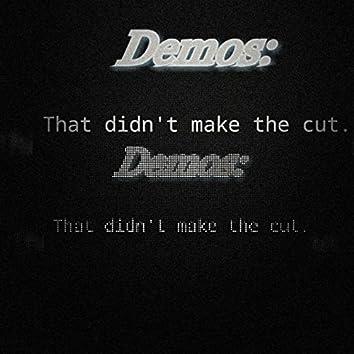 Demos: That Didn't Make the Cut