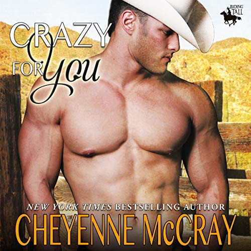 Crazy for You      Riding Tall, Book 6              By:                                                                                                                                 Cheyenne McCray                               Narrated by:                                                                                                                                 David Quimby                      Length: 6 hrs and 17 mins     10 ratings     Overall 4.3