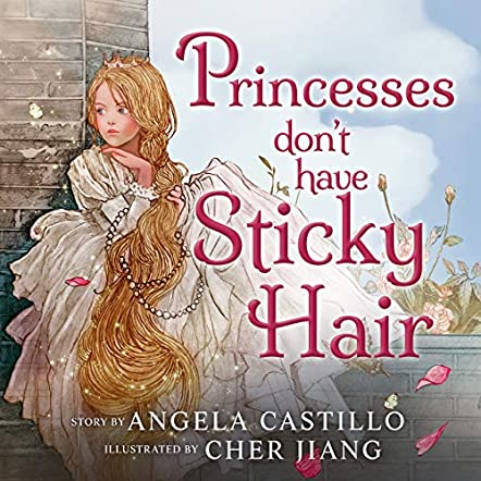 Princesses Don't have Sticky Hair