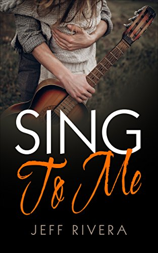 Sing to Me (True Love Never Ends Book 1)